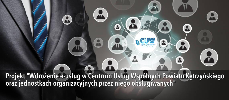 """Projekt """"Wdrożenie e-usług w Centrum Usług Wspólnych Powiatu Kętrzyńskiego oraz jednostkach organizacyjnych przez niego obsługiwanych"""""""